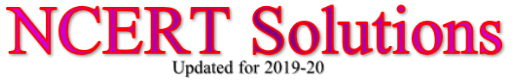 NCERT Solutions for 2019-20