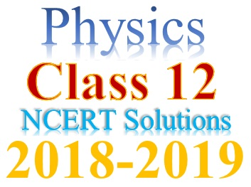 NCERT Solutions for Class 12 Physics (Download) in PDF for